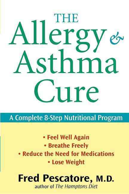 The Allergy and Asthma Cure By Pescatore, Fred